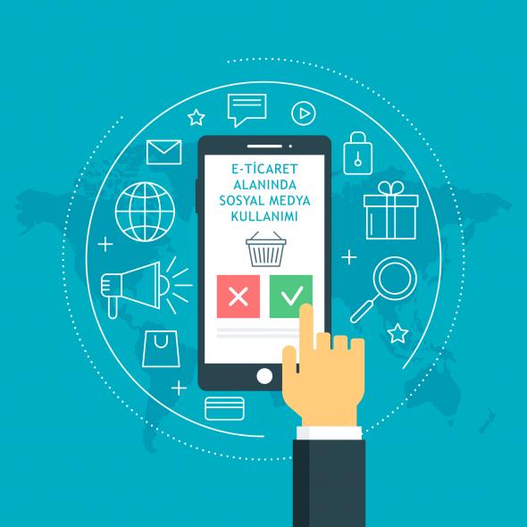 E-Ticaret Alanında Sosyal Medya Kullanımı
